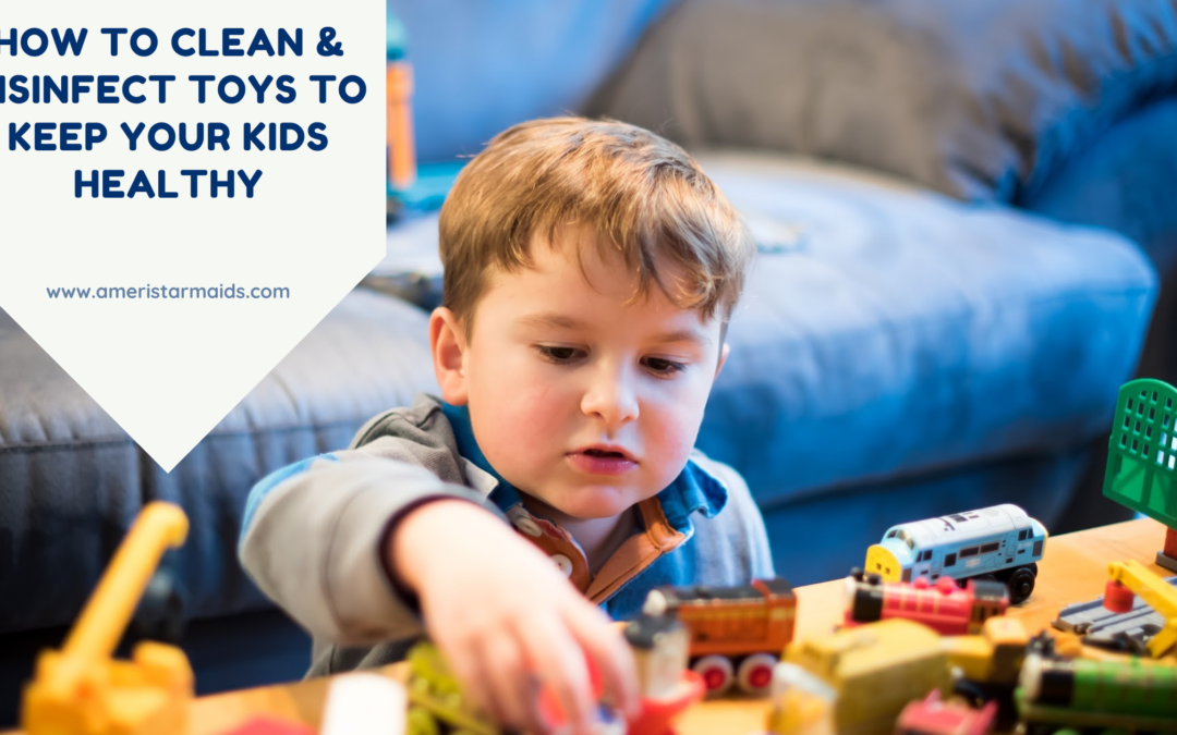 How To Clean & Disinfect Toys To Keep Your Kids Healthy